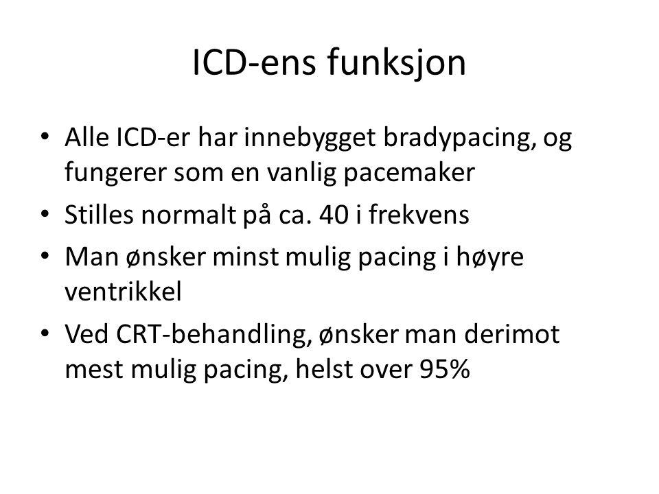 ICD-ens funksjon Alle ICD-er har innebygget bradypacing, og fungerer som en vanlig pacemaker. Stilles normalt på ca. 40 i frekvens.