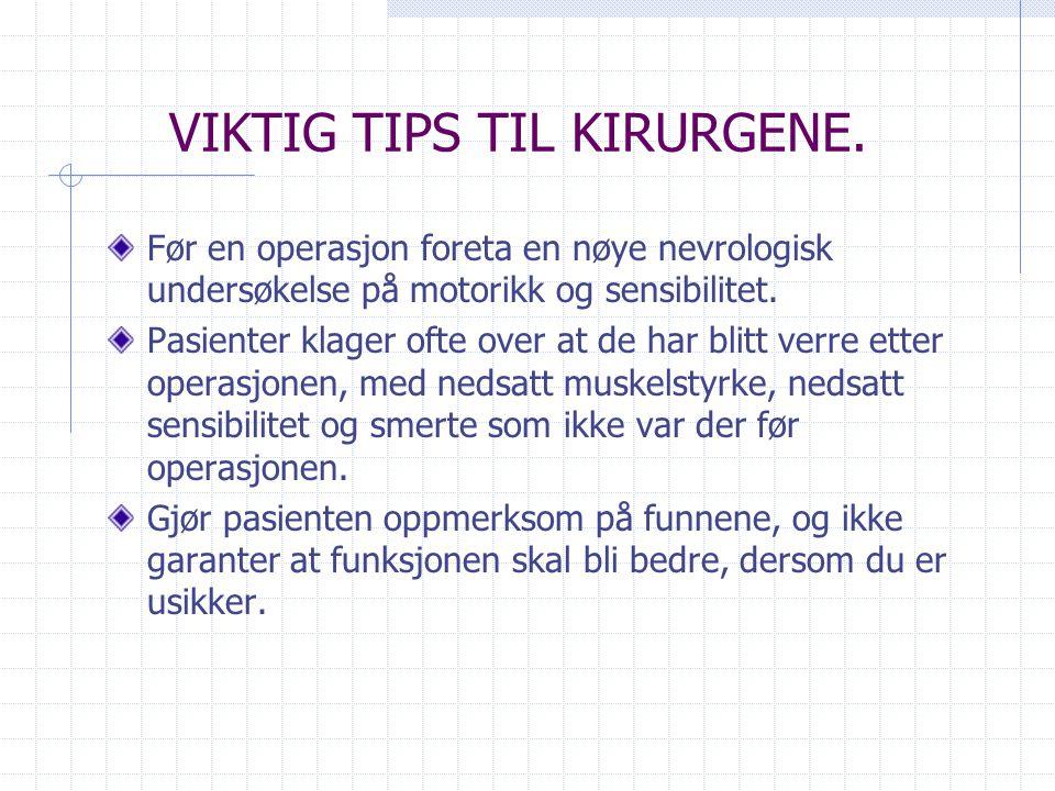 VIKTIG TIPS TIL KIRURGENE.