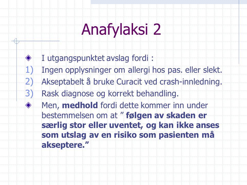 Anafylaksi 2 I utgangspunktet avslag fordi :