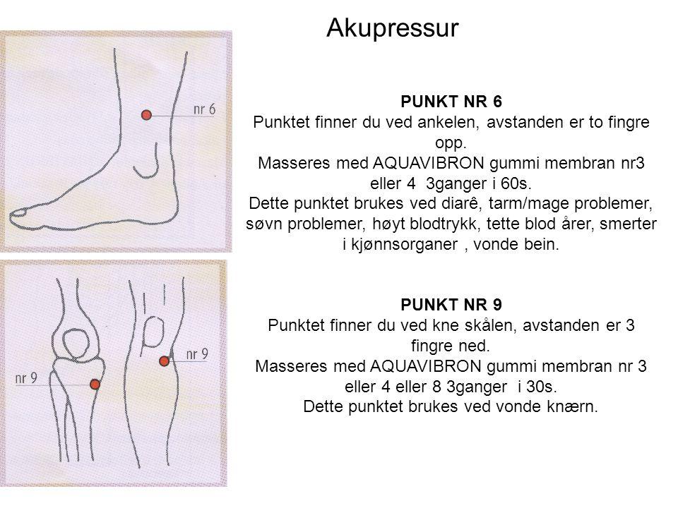 Akupressur PUNKT NR 6. Punktet finner du ved ankelen, avstanden er to fingre opp. Masseres med AQUAVIBRON gummi membran nr3 eller 4 3ganger i 60s.