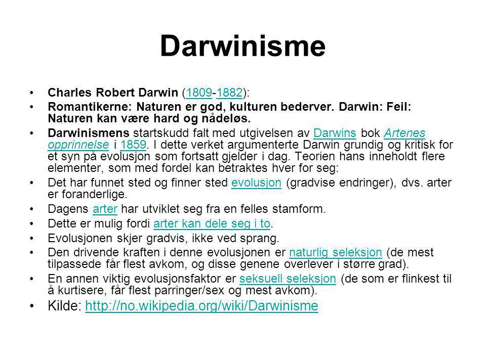 Darwinisme Kilde: http://no.wikipedia.org/wiki/Darwinisme