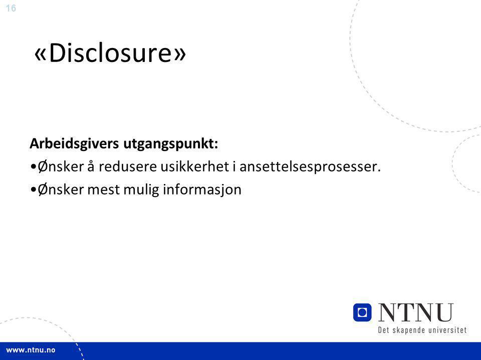 «Disclosure» Arbeidsgivers utgangspunkt: