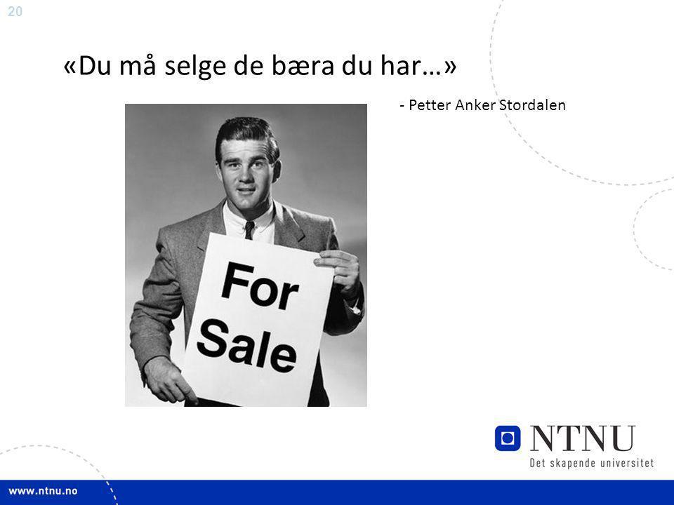 «Du må selge de bæra du har…» - Petter Anker Stordalen