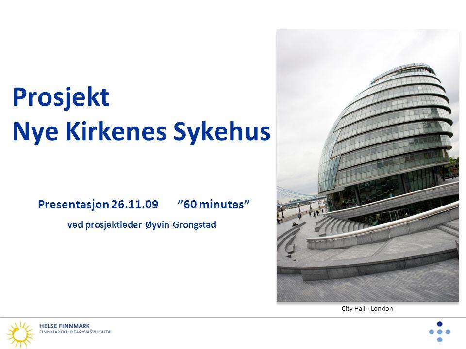 Prosjekt Nye Kirkenes Sykehus Presentasjon 26. 11