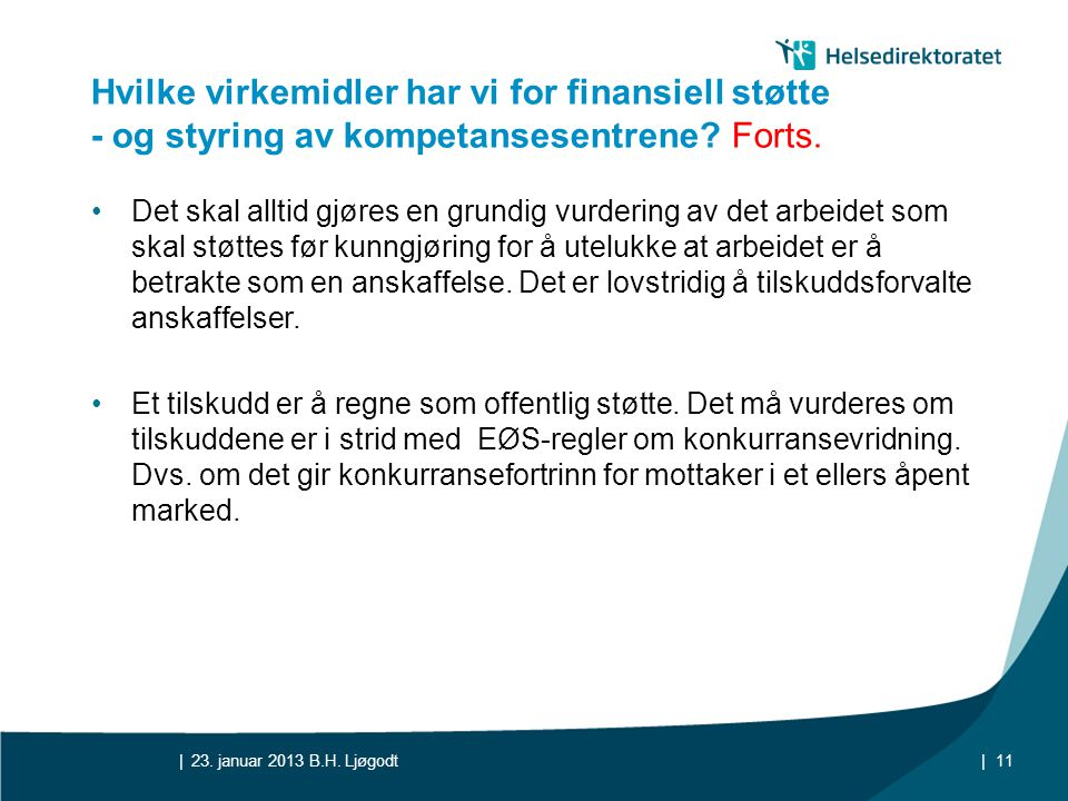 Hvilke virkemidler har vi for finansiell støtte - og styring av kompetansesentrene Forts.