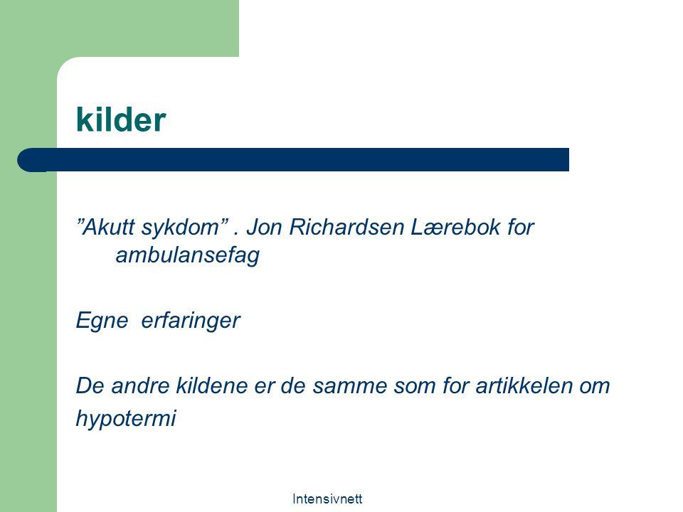 kilder Akutt sykdom . Jon Richardsen Lærebok for ambulansefag