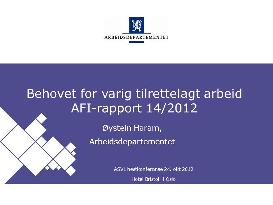 Behovet for varig tilrettelagt arbeid AFI-rapport 14/2012