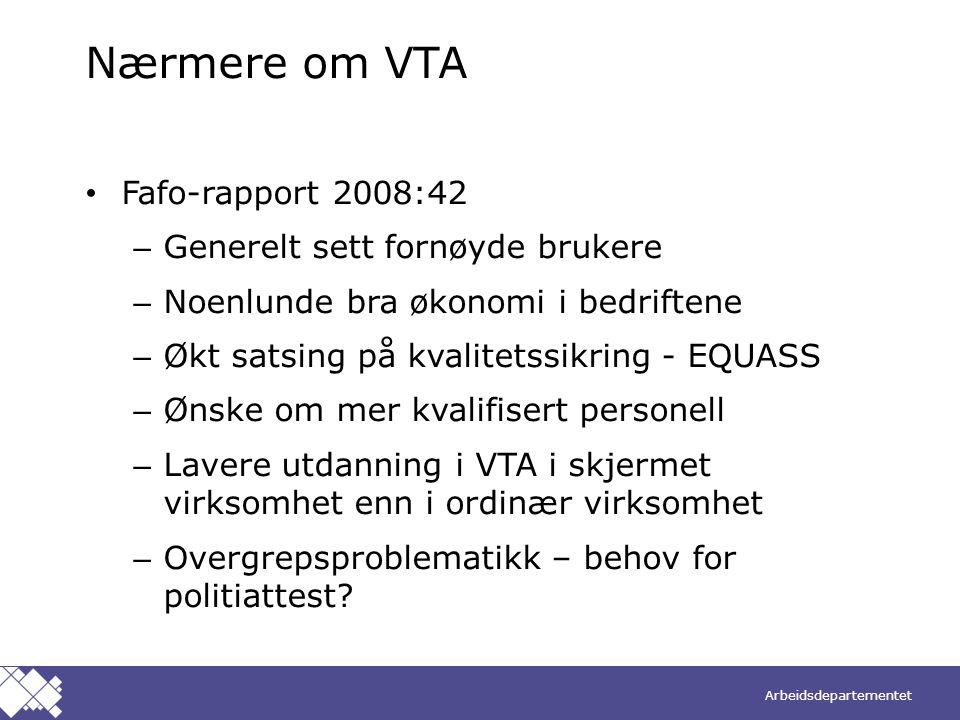 Nærmere om VTA Fafo-rapport 2008:42 Generelt sett fornøyde brukere