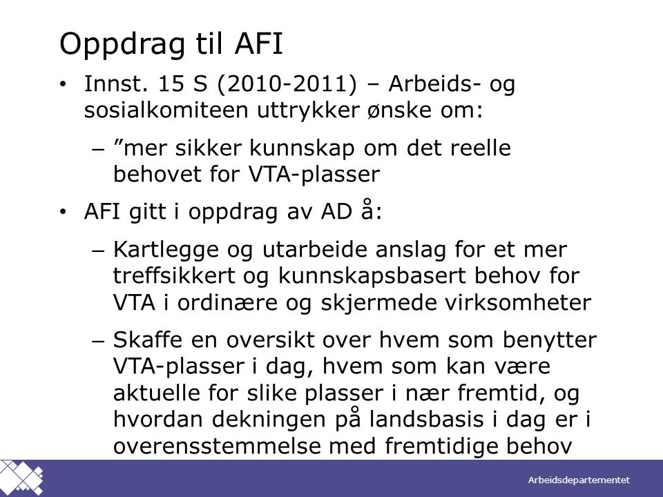 Oppdrag til AFI Innst. 15 S (2010-2011) – Arbeids- og sosialkomiteen uttrykker ønske om: