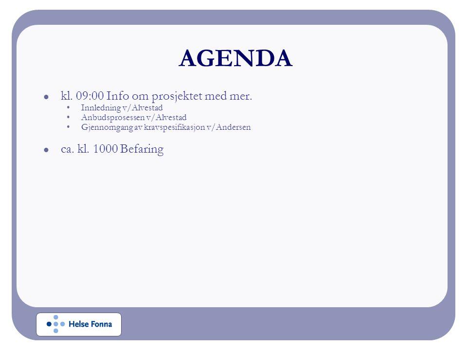 AGENDA kl. 09:00 Info om prosjektet med mer. ca. kl. 1000 Befaring