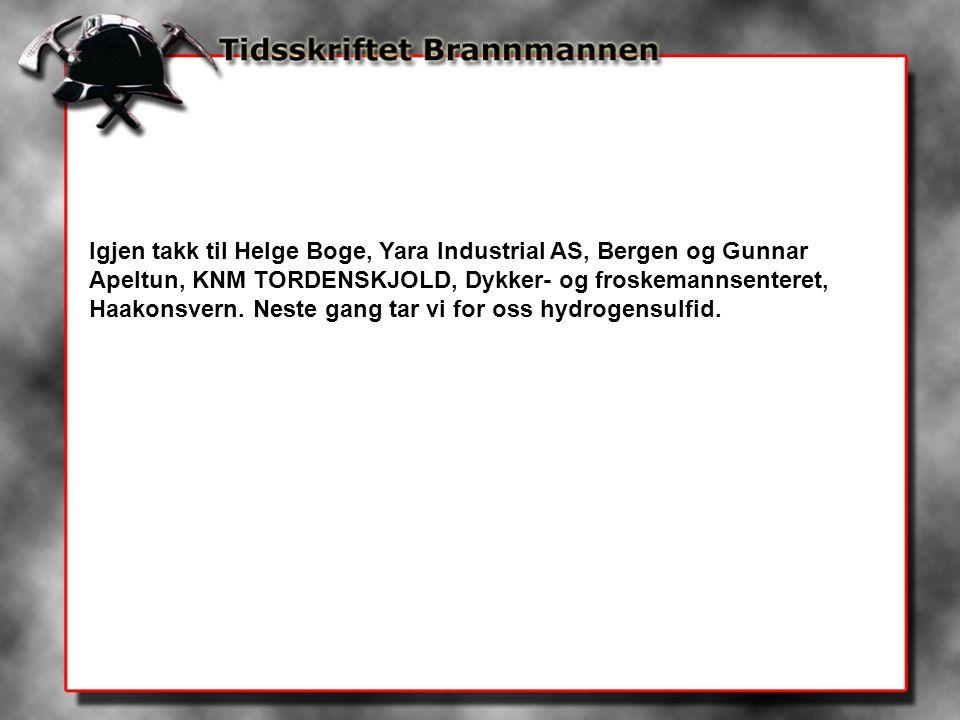 Igjen takk til Helge Boge, Yara Industrial AS, Bergen og Gunnar Apeltun, KNM TORDENSKJOLD, Dykker- og froskemannsenteret, Haakonsvern.
