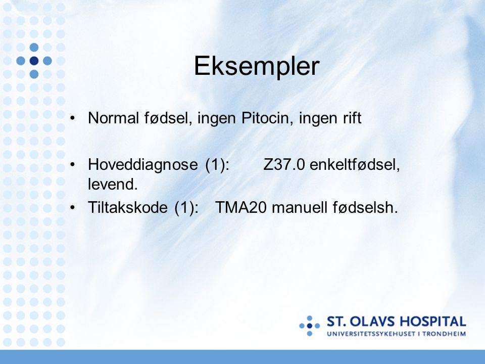 Eksempler Normal fødsel, ingen Pitocin, ingen rift