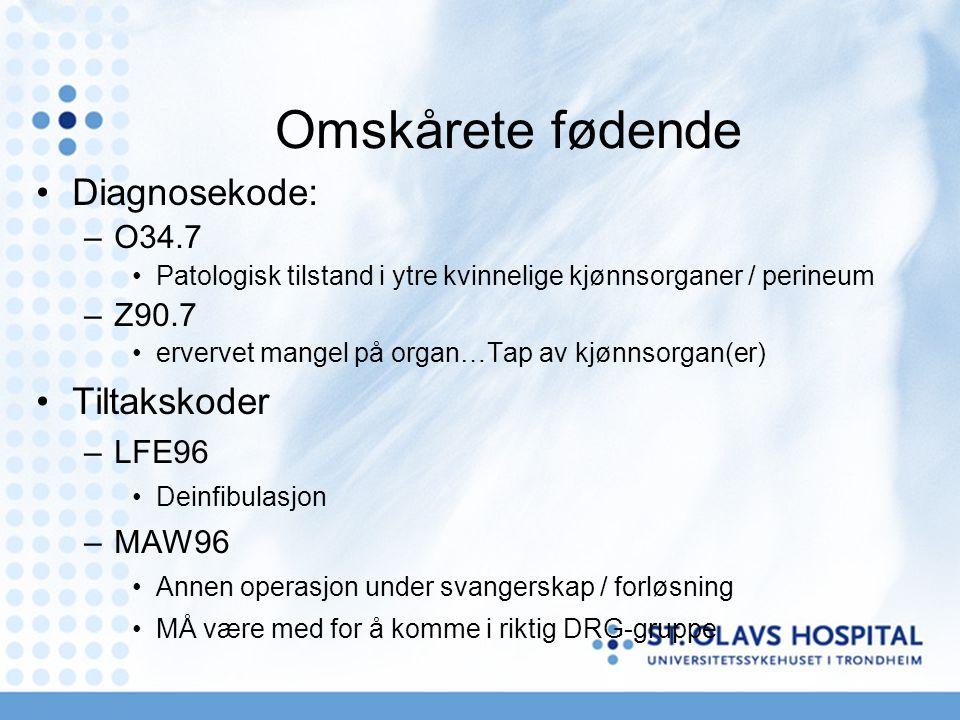 Omskårete fødende Diagnosekode: Tiltakskoder O34.7 Z90.7 LFE96 MAW96