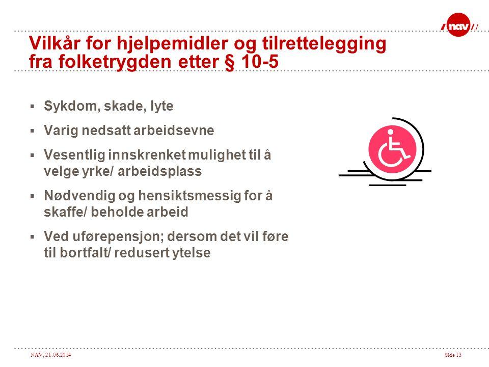 Vilkår for hjelpemidler og tilrettelegging fra folketrygden etter § 10-5