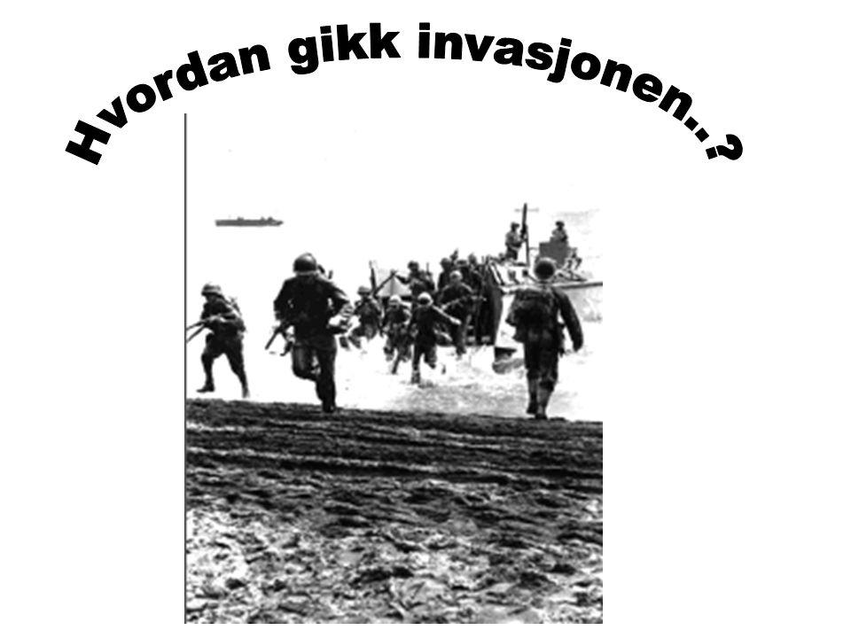 Hvordan gikk invasjonen..