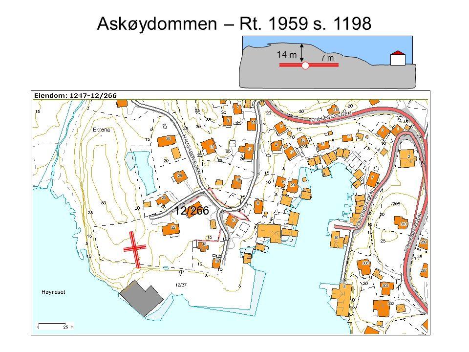 Askøydommen – Rt. 1959 s. 1198 14 m 7 m Gang 28m – tverrgang 17m