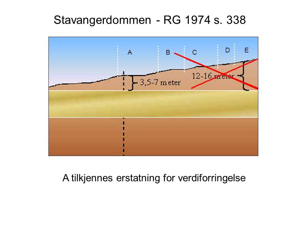 Stavangerdommen - RG 1974 s. 338 D E A B C A tilkjennes erstatning for verdiforringelse