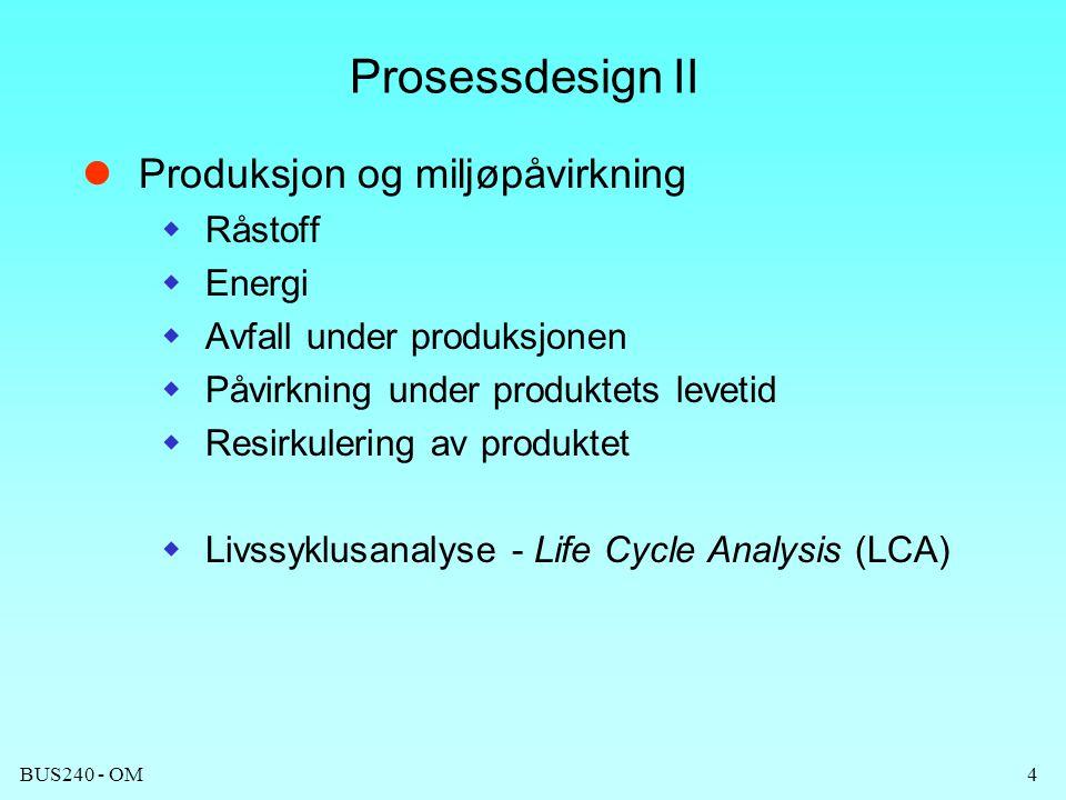 Prosessdesign II Produksjon og miljøpåvirkning Råstoff Energi