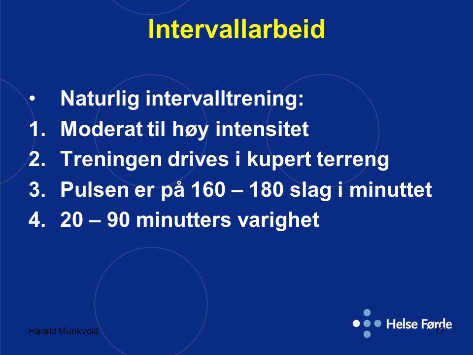 Intervallarbeid Naturlig intervalltrening: Moderat til høy intensitet