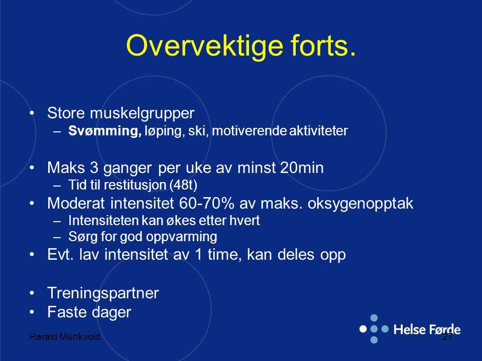 Overvektige forts. Store muskelgrupper
