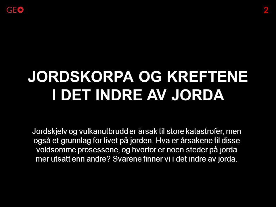 JORDSKORPA OG KREFTENE I DET INDRE AV JORDA
