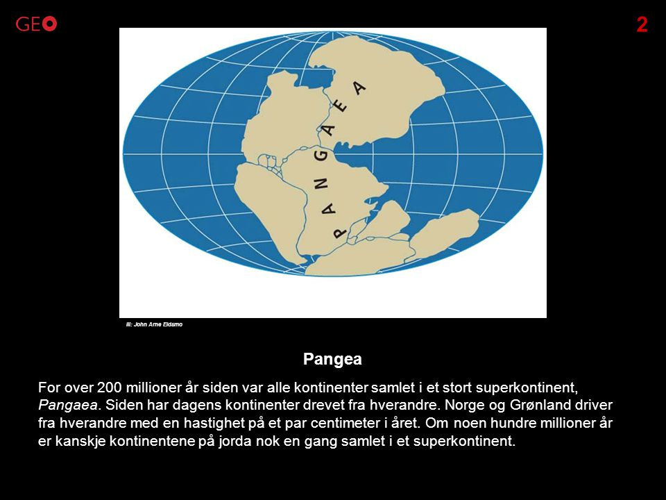 2 Ill: John Arne Eidsmo. Pangea.