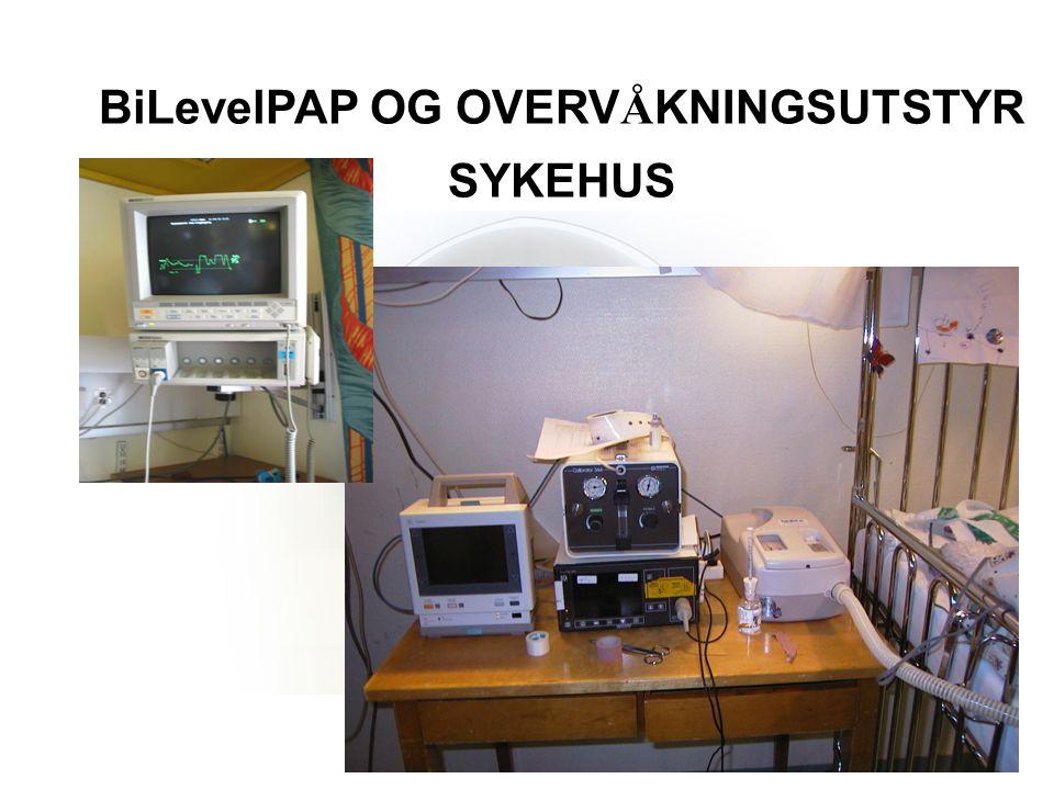 BiLevelPAP OG OVERVÅKNINGSUTSTYR