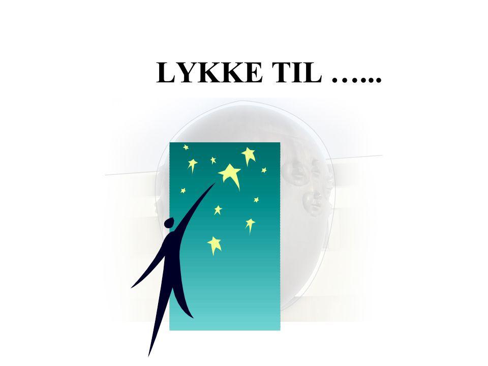 LYKKE TIL …...