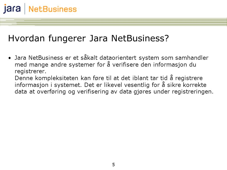 Hvordan fungerer Jara NetBusiness