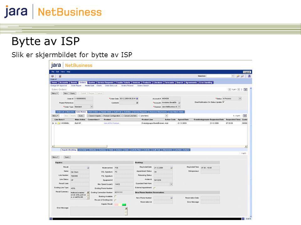 Bytte av ISP Slik er skjermbildet for bytte av ISP 63