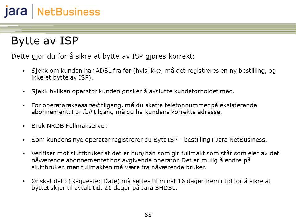 Bytte av ISP Dette gjør du for å sikre at bytte av ISP gjøres korrekt: