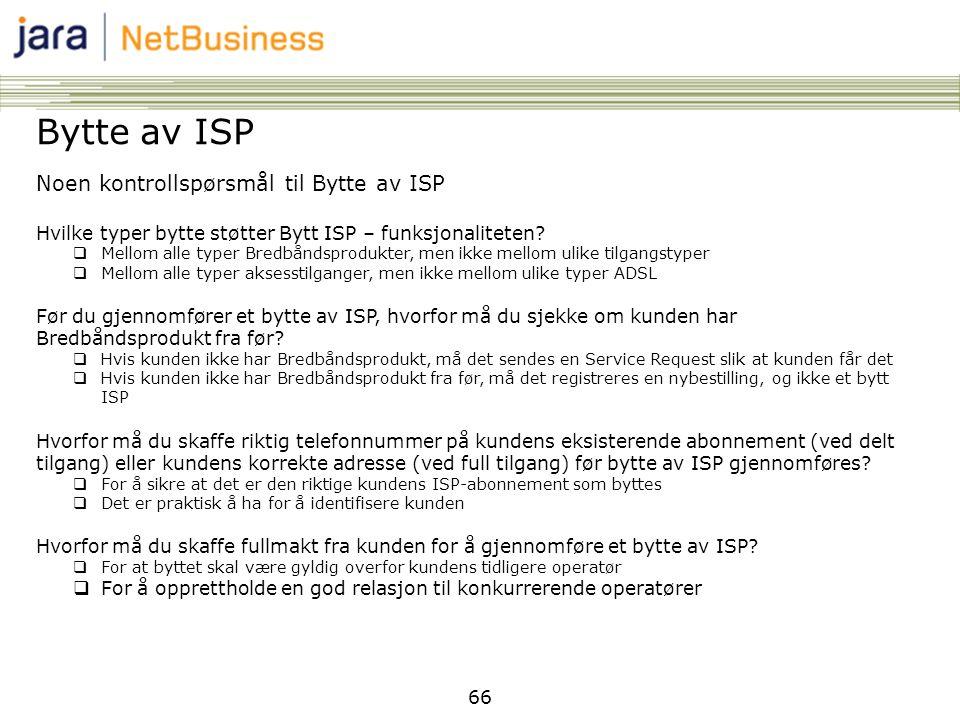 Bytte av ISP Noen kontrollspørsmål til Bytte av ISP