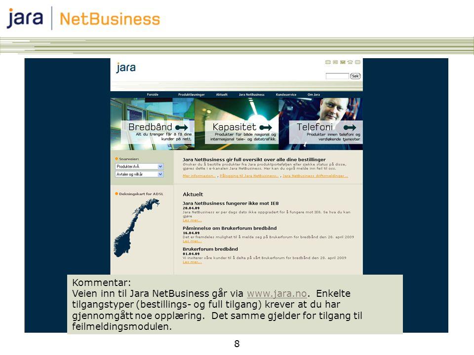 Kommentar: Veien inn til Jara NetBusiness går via www. jara. no