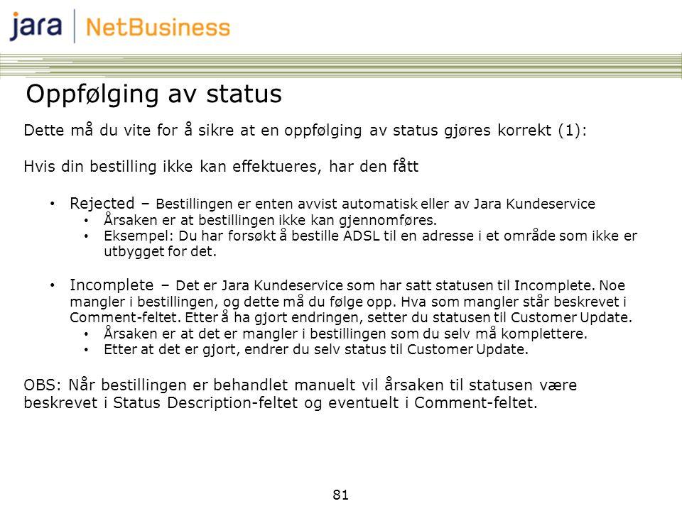 Oppfølging av status Dette må du vite for å sikre at en oppfølging av status gjøres korrekt (1):