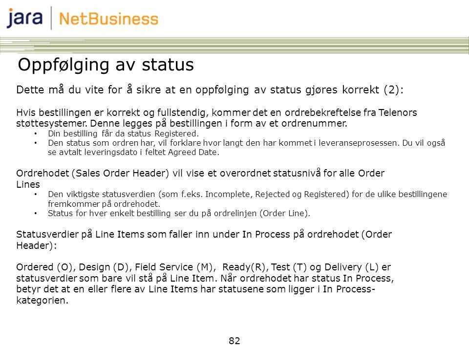 Oppfølging av status Dette må du vite for å sikre at en oppfølging av status gjøres korrekt (2):