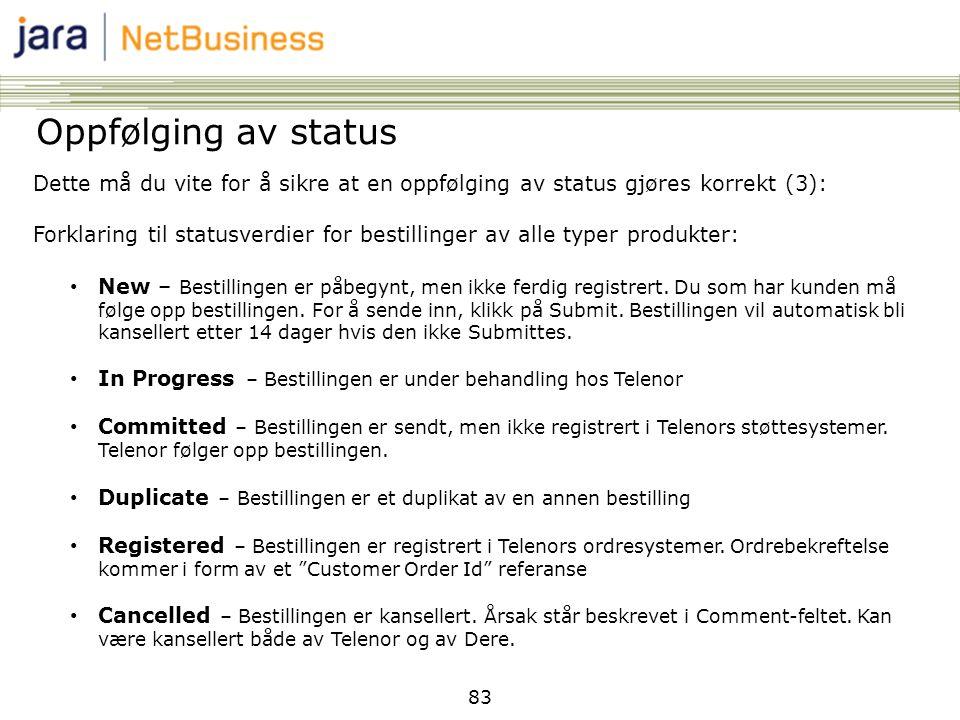 Oppfølging av status Dette må du vite for å sikre at en oppfølging av status gjøres korrekt (3):