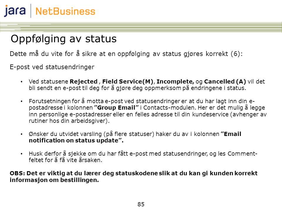 Oppfølging av status Dette må du vite for å sikre at en oppfølging av status gjøres korrekt (6): E-post ved statusendringer.