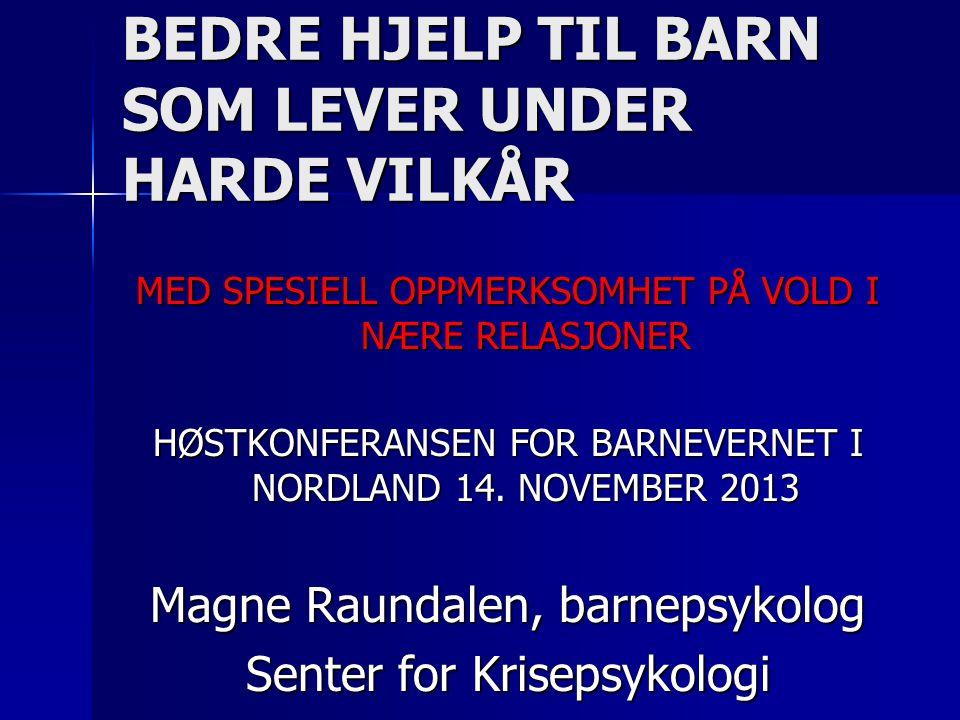 BEDRE HJELP TIL BARN SOM LEVER UNDER HARDE VILKÅR