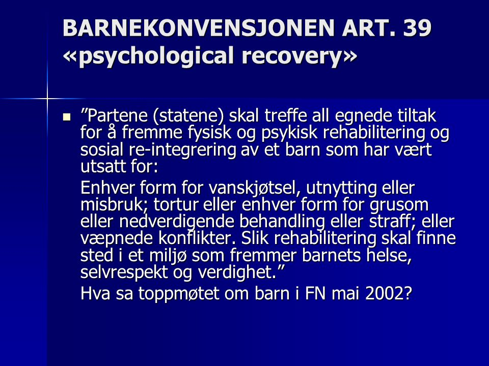 BARNEKONVENSJONEN ART. 39 «psychological recovery»