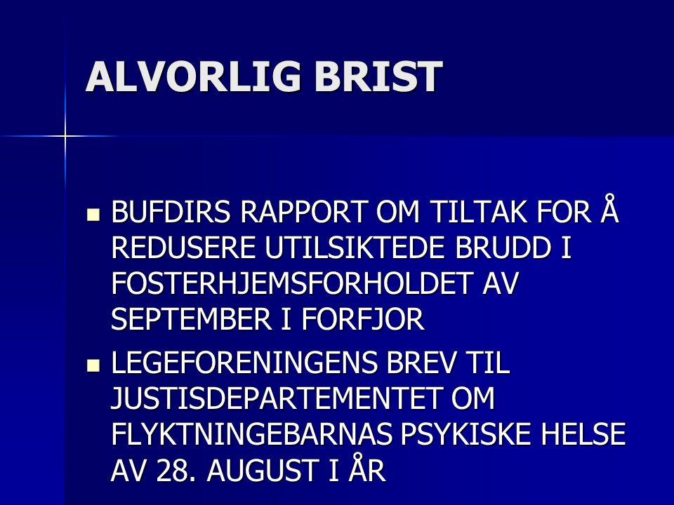 ALVORLIG BRIST BUFDIRS RAPPORT OM TILTAK FOR Å REDUSERE UTILSIKTEDE BRUDD I FOSTERHJEMSFORHOLDET AV SEPTEMBER I FORFJOR.