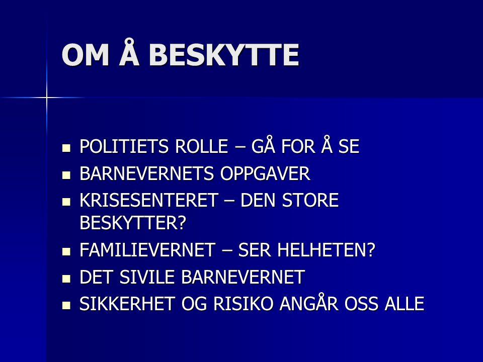 OM Å BESKYTTE POLITIETS ROLLE – GÅ FOR Å SE BARNEVERNETS OPPGAVER