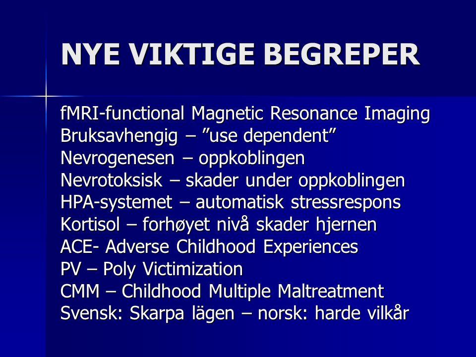 NYE VIKTIGE BEGREPER fMRI-functional Magnetic Resonance Imaging
