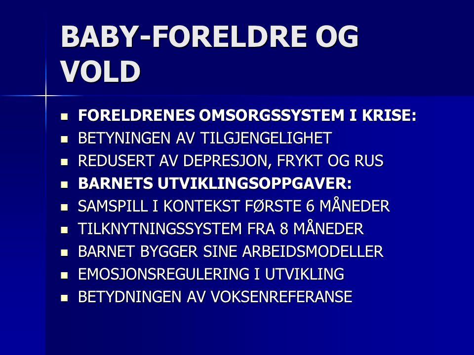 BABY-FORELDRE OG VOLD FORELDRENES OMSORGSSYSTEM I KRISE: