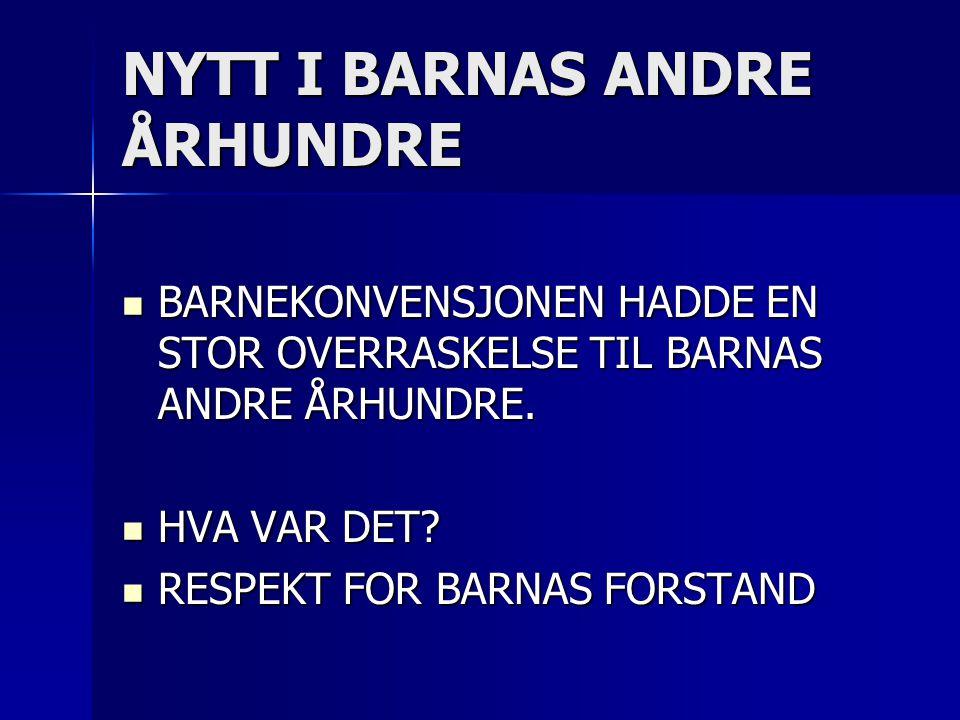NYTT I BARNAS ANDRE ÅRHUNDRE