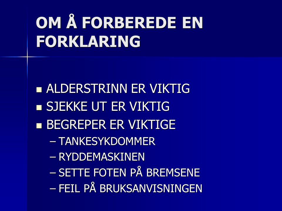 OM Å FORBEREDE EN FORKLARING