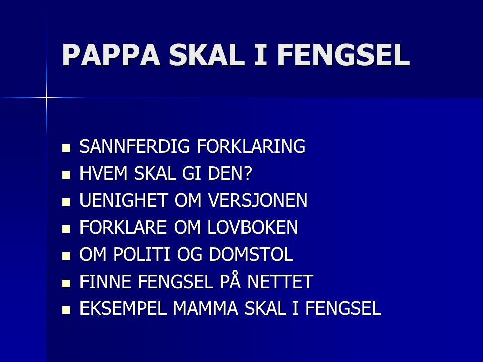 PAPPA SKAL I FENGSEL SANNFERDIG FORKLARING HVEM SKAL GI DEN