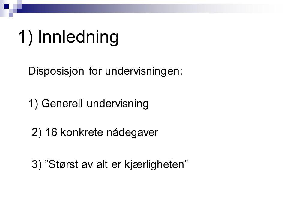 1) Innledning Disposisjon for undervisningen: 1) Generell undervisning