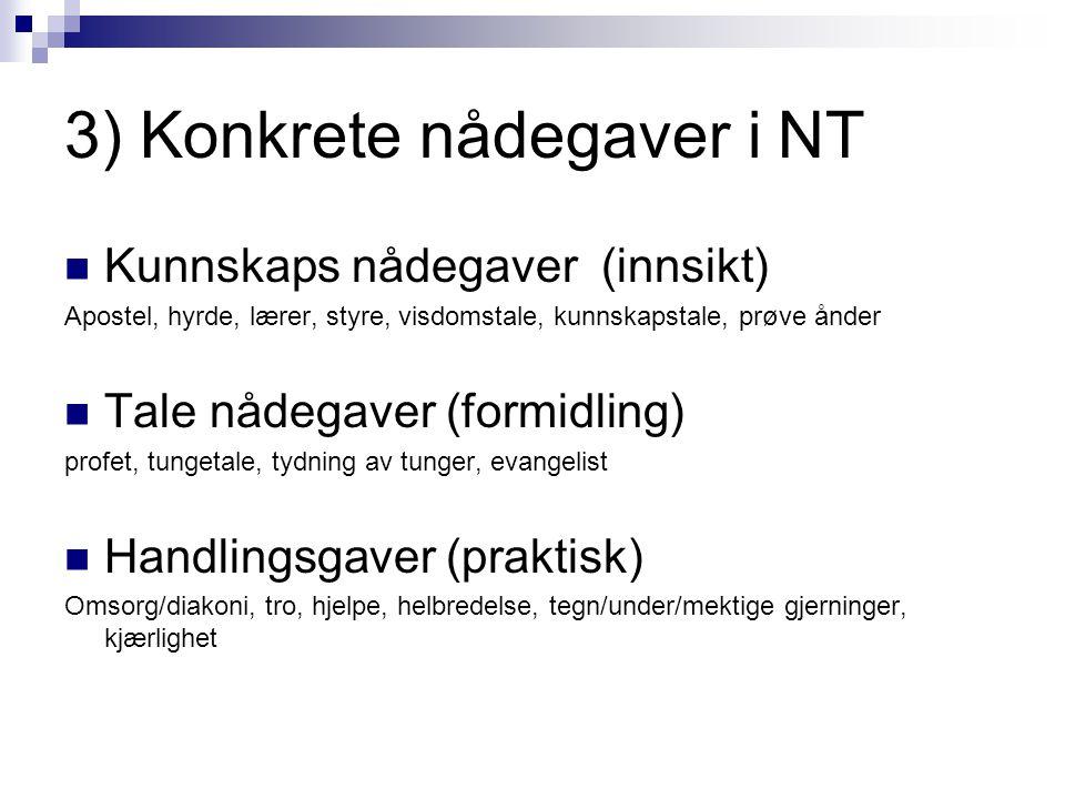 3) Konkrete nådegaver i NT
