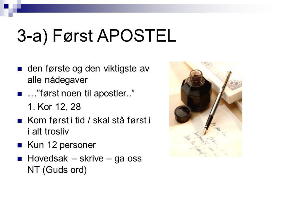 3-a) Først APOSTEL den første og den viktigste av alle nådegaver