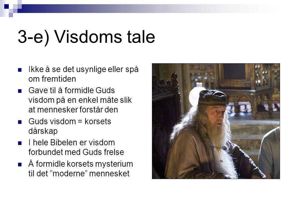3-e) Visdoms tale Ikke å se det usynlige eller spå om fremtiden